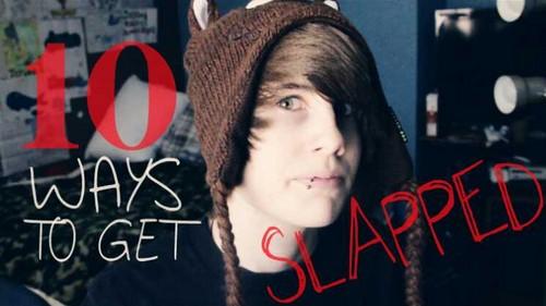 10 Ways to Get Slapped...
