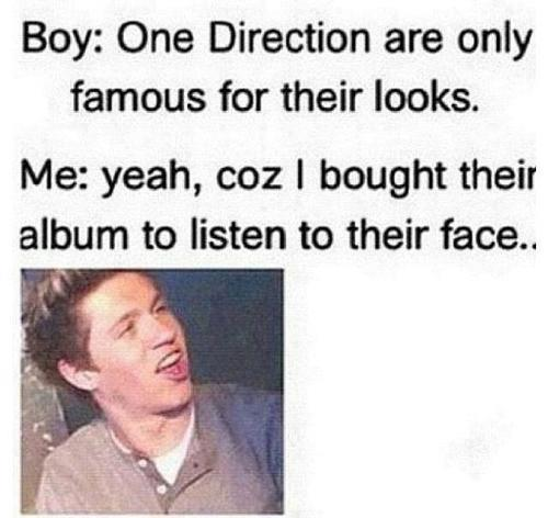 Y would i listen to their face?!?!? xD ♥