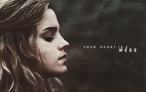 Your hart-, hart is a mess