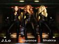 Jennifer Lopez , ビヨンセ & シャキーラ