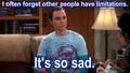 Sheldon Cooper on limitations - the-big-bang-theory photo