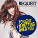 Tonight I'm Getting Over You request Icons
