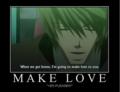 Make love...