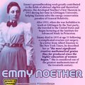 Mathematician and Scientist Happy birthday Amalie Emmy Noeth