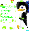 The Jiggli. :P - emma-the-penguin photo