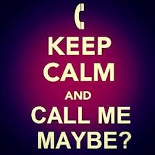 """""""Hey I just met anda and this is crazy. Here's my number so Call Me Maybe?"""" - Carly Rae Jepsen"""