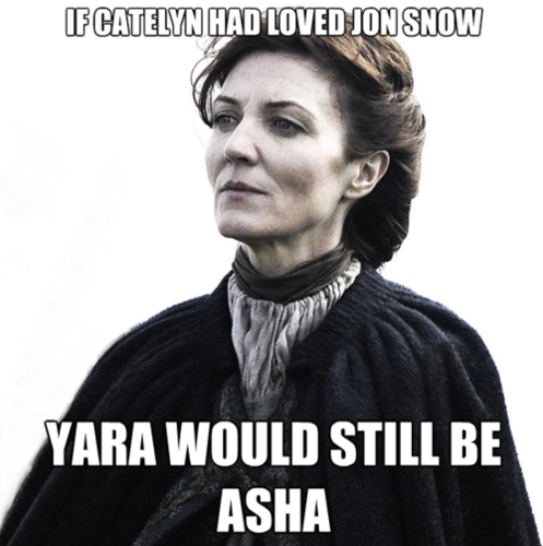 If Catelyn had loved Jon Snow...
