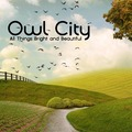 Owl City: All Things Bright and Beautiful (Album Cover)