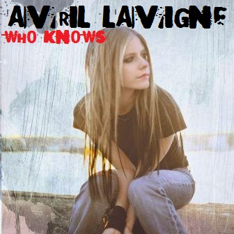 Avril Lavigne - Who Knows (Single Cover)