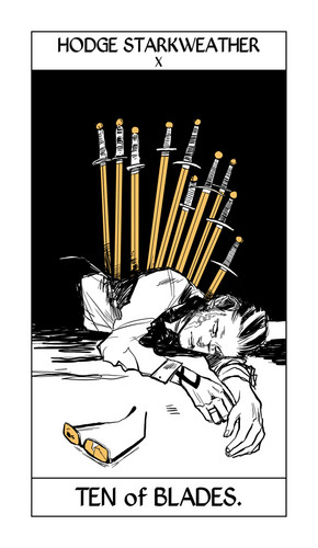 Cassandra Jean's Tarot Cards: Hodge Starkweather {Ten of Blades}.