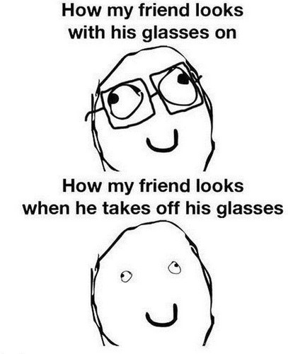 Friend with and without glasses