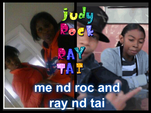 JUDY AND ROC AND rayo, ray AND TAI