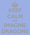 Keep Calm and Imagine Dragons