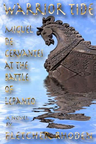 Warrior Tide: Miguel de Cervantes at the Battle of Lepanto