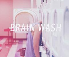 brain wash <3