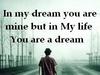 in my dreams u r mine