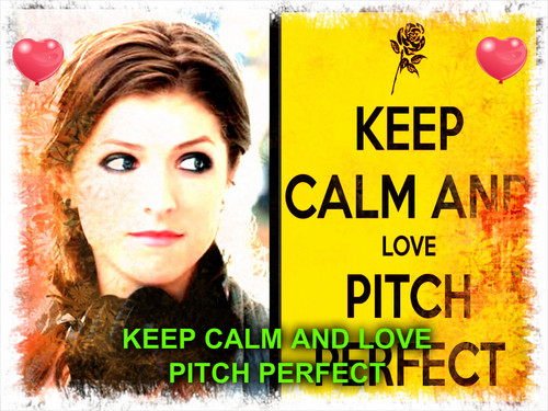Pitch Perfect wallpaper possibly containing a portrait titled keep calm and love pitch perfect
