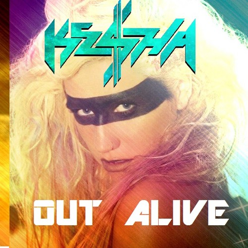 Ke$ha - Out Alive