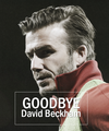 Becks you will be missed <3 - david-beckham photo