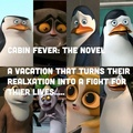 Cabin fever cover art  - penguins-of-madagascar photo