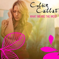 Colbie Caillat - What Means The Most