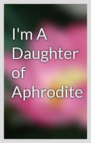 Daughter of Aphrodite :D