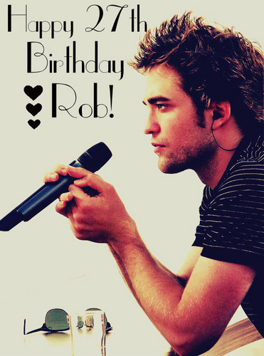 Robert Pattinson wallpaper entitled Happy 27th Birthday Rob!