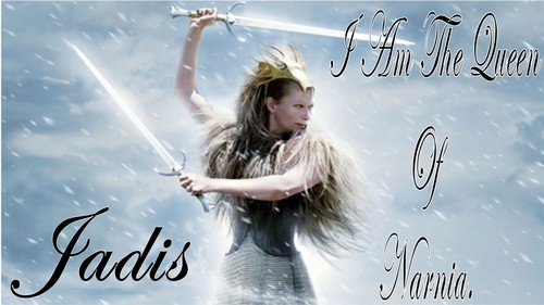 Jadis I Am the Queen of Narnia.