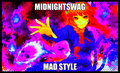 Midnight Swag MAD style