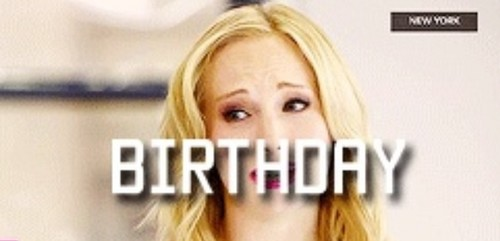 happy Birthday to Candice!! 26th!! 13may2013