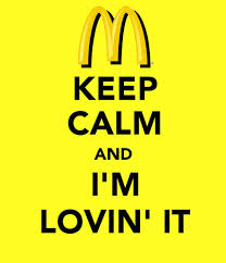 keep calm and i'm lovin' it