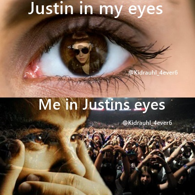 Justin in my eyes, Me in justin eyes