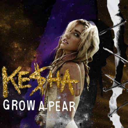 Ke$ha - Grow A ناشپاتی, ناشپاتیاں