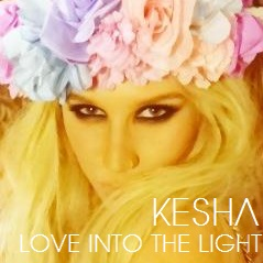 Ke$ha - l'amour Into The Light