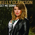Kelly Clarkson - Let Me Down - kelly-clarkson photo