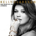 Kelly Clarkson - What Doesn't Kill You (Stronger) - kelly-clarkson photo