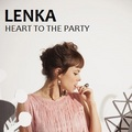 Lenka - Heart To The Party