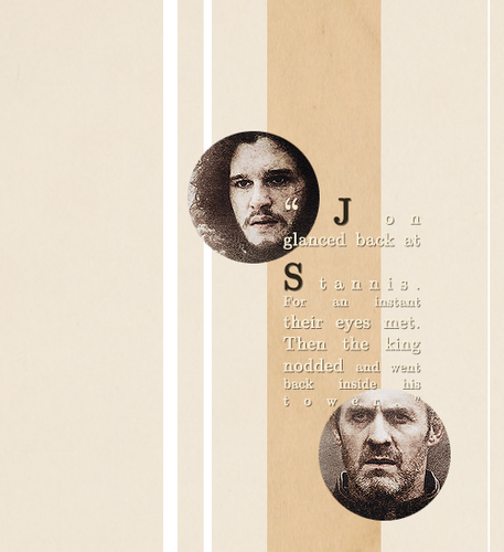 Stannis Baratheon & Jon Snow