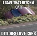 ditches loves cars