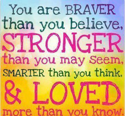 Braver,Stronger,Smarter,and Loved