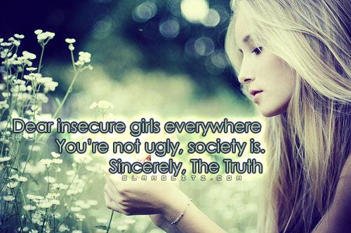 Dear Insecure Girls