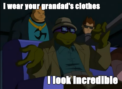 I Wear Your Granddad's Clothes...