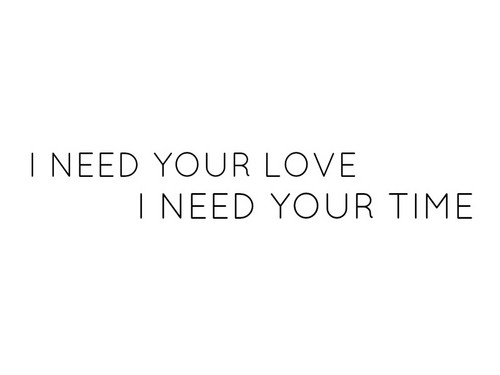 I need your love ♥