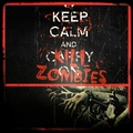 Keep Calm... - zombies photo