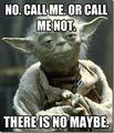 Yoda! Call me....