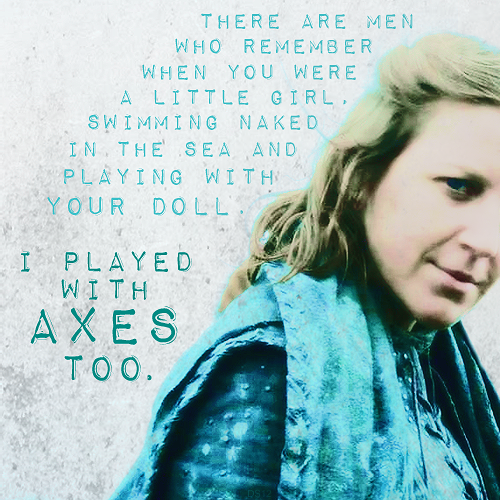 """I played with axes too."""