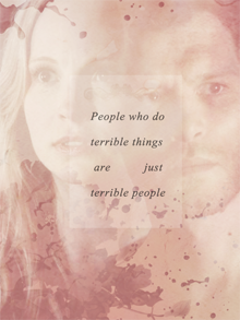 """people who do terrible things are just terrible people"""