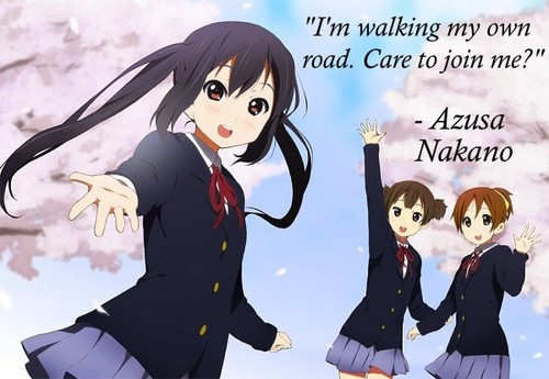 "Azusa Nakano Quote: ""I'm walking my own road."""