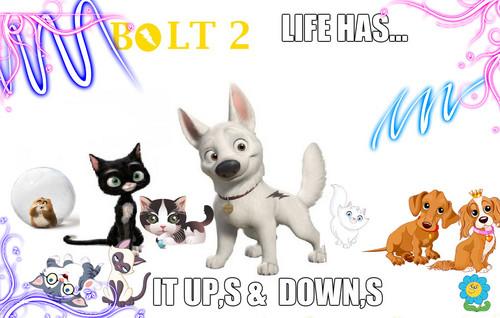 BOLT PART 2 LIFE HAS IT,S UP,S