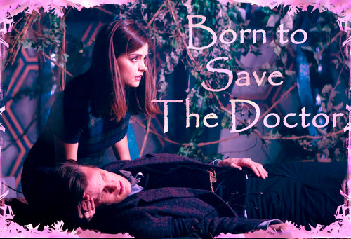 Born to save the Doctor